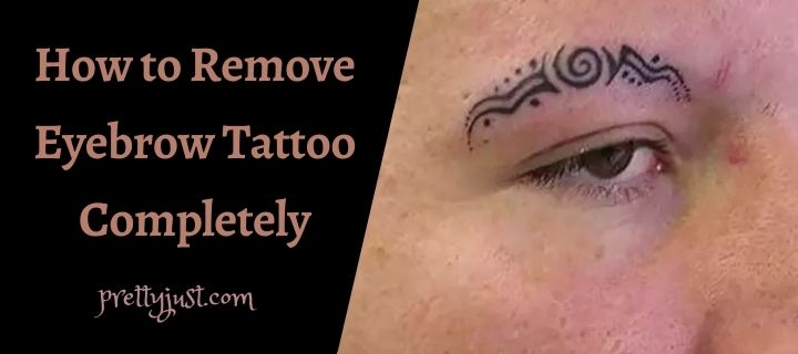 How to Remove Eyebrow Tattoo Completely