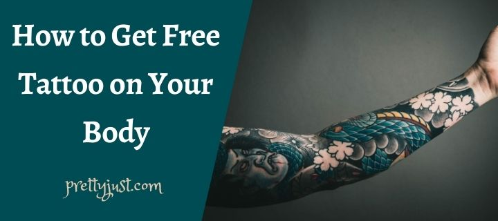 How to Get Free Tattoo on Your Body